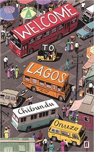 Welcome to Lagos, chibundu onuzo, Nigeria